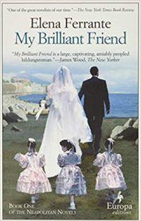 cover image of My Brilliant Friend by Elena Ferrante