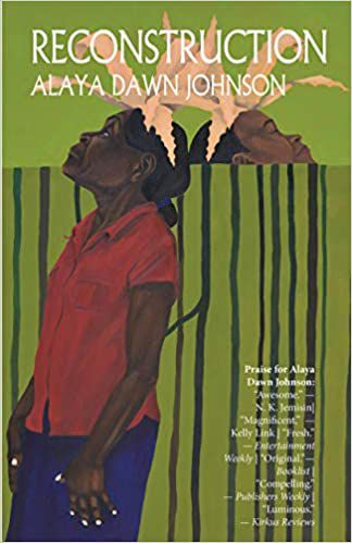 cover of Reconstruction: Stories by Alaya Dawn Johnson