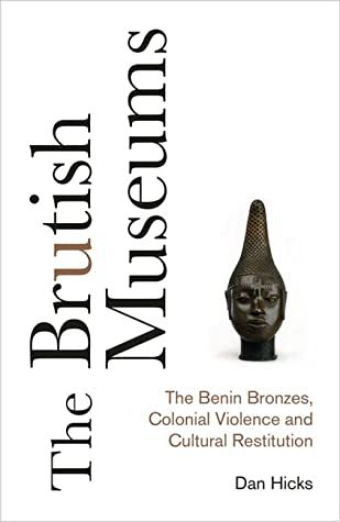 book cover of the brutish museums by dan hicks