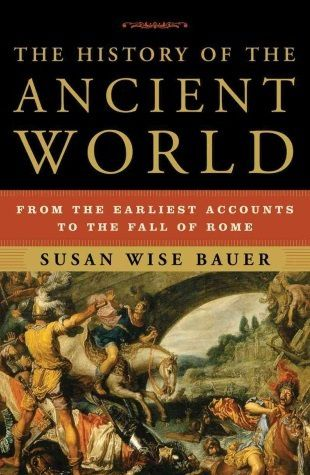 book cover of the history of the ancient world by susan wise bauer
