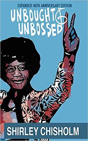 Unbought and Unbossed by Shirley Chisholm book cover