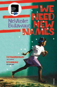 Cover of We Need New Names by NoViolet Bulawayo