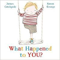 Cover of What Happened to You? by Catchpole