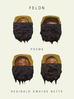 Felon Poems Betters