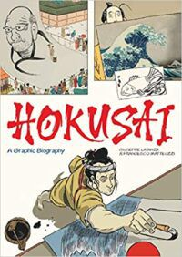Hokusai A Graphic Biography by Giuseppe Lantazi and Francesco Matteuzzi books on japanese art the wave