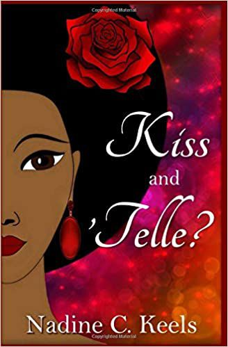 Kiss and 'Telle? by Nadine C. Keels