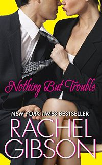 NOTHING BUT TROUBLE by Rachel Gibson cover