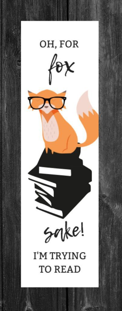 Oh, for Fox Sake! I'm Trying to Read Funny Bookmark