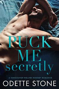 PUCK ME SECRETLY by Odette Stone cover
