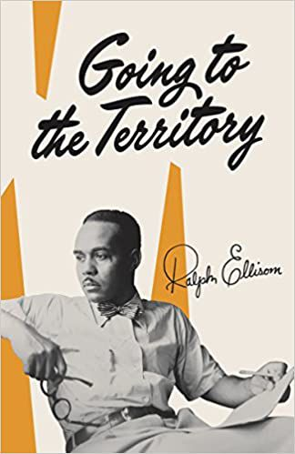 Book Cover for Ralph Ellison's Going to the Territory.