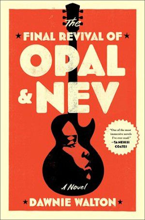 Cover of The Final Revival of Opal and Nev by Dawnie Walton