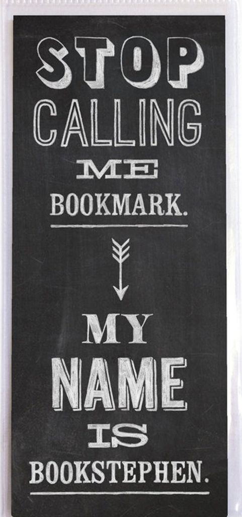 Stop Calling me Bookmark, my name is Bookstephen Funny Bookmark