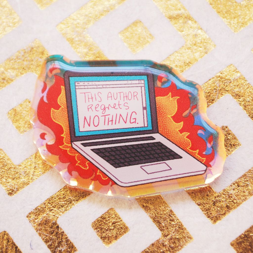 This Author Regrets Nothing acrylic pin