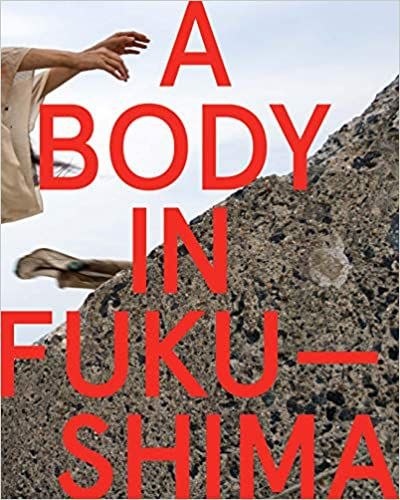 A Body in Fukushima by Eiko Otake and William Johnston cover