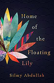 Home of the Floating Lily by Silmy Abdullah cover