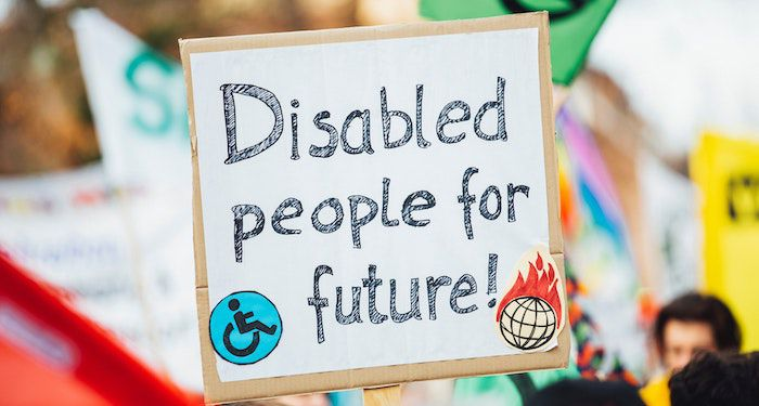 image of protest sign reading Disabled people for the future!