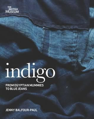 book cover of indigo: from mummies to blue jeans