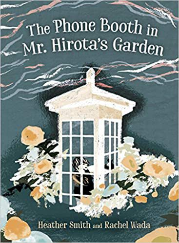 The Phone Booth in Mr. Hirota's Garden by Heather Smith and Rachel Wada cover