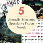 5 Unusually Structured Speculative Fiction Novels