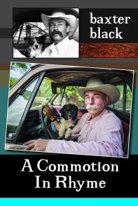 A Commotion in Rhyme by Baxter Black Cover