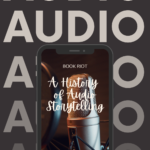 A History of Audio Storytelling