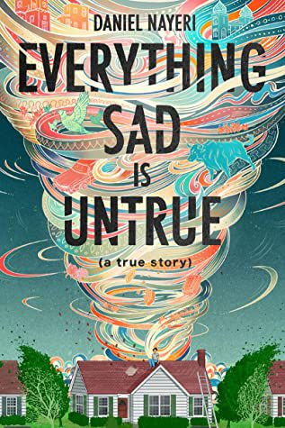 Everything Sad Is Untrue book cover