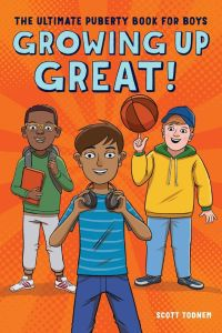 Growing Up Great by Scott Todnem - Best Puberty Books