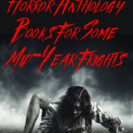 Horror Anthology Books For Some Mid-Year Frights pinterest pin