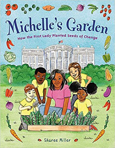 Michelle's Garden- How the First Lady Planted Seeds of Change book cover