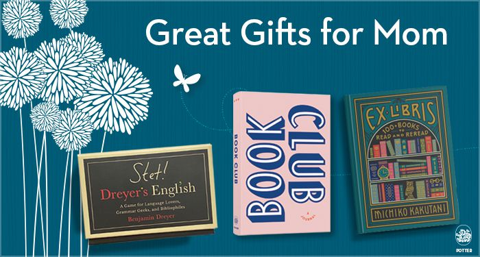 "decorative image with a dark teal background with white drawn flowers on the left. Text at the top reads ""Great Gifts For Mom."" Featured Items are Stet! Dreyer's English card game, Book Club journal, and Ex Libris book"