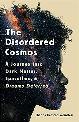 The Disordered Cosmos: A Journey into Dark Matter, Spacetime, and Dreams Deferred book cover