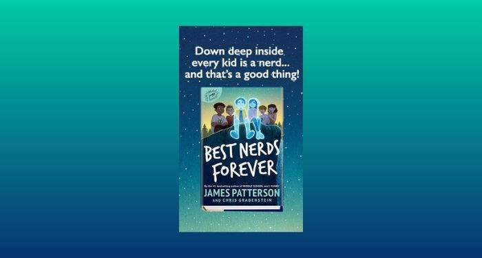cover image of Best Nerds Forever by James Patterson and Chris Grabenstein against a blue and aqua gradient background