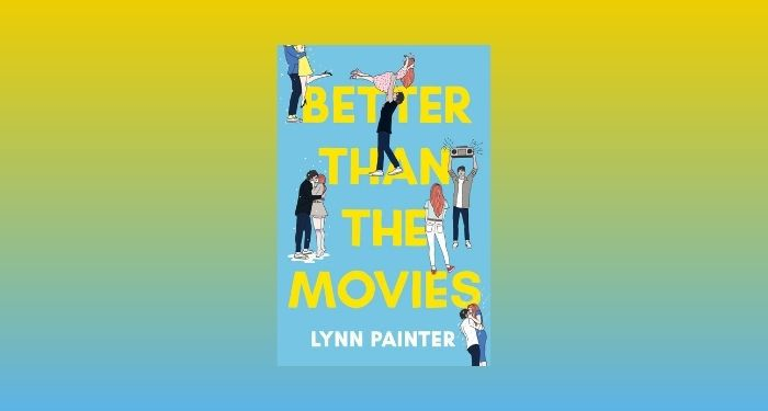 cover image of Better Than the Movies by Lynn Painter against a yellow and light blue background