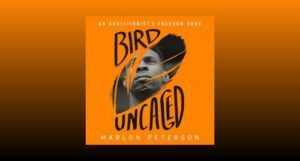 audiobook cover image of Bird Uncaged by Marlon Peterson against an orange and black gradient background