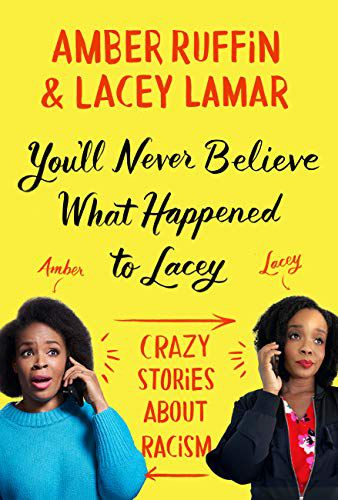 cover image of You'll Never Believe What Happened to Lacey by Amber Ruffin and Lacey Lamar