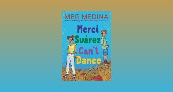 cover image of Merci Suárez Can't Dance by Meg Megina against a gold and aqua gradient background