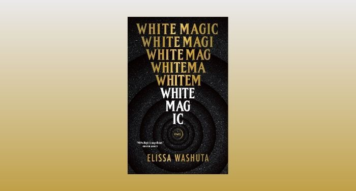 cover image of White Magic by by Elissa Washuta against a white and gold gradient background