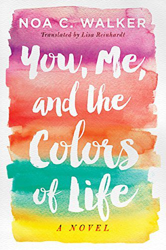 Book cover of You, Me, and the Colors of Life
