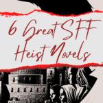 6 Great SFF Heist Novels cover