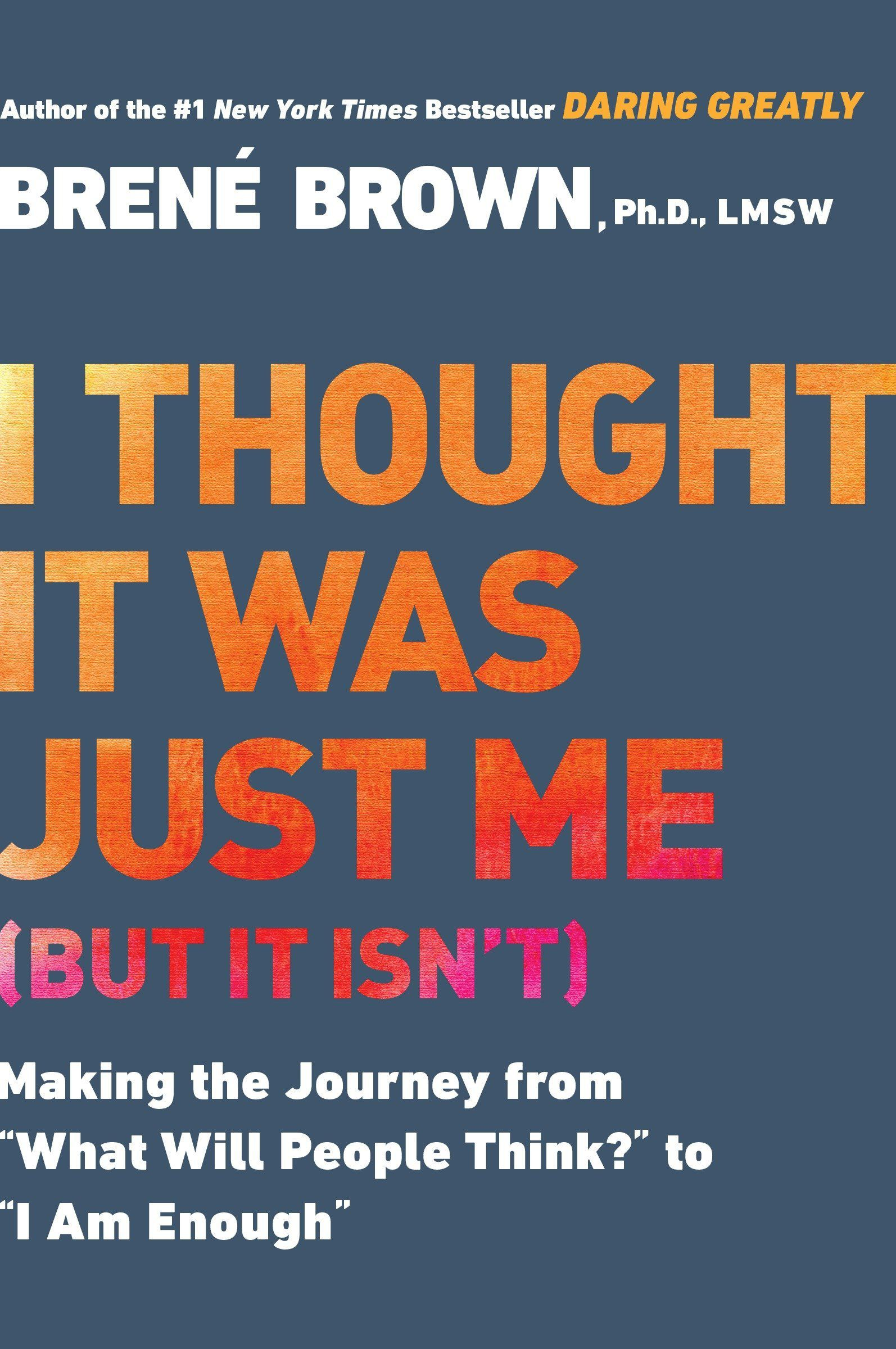 I Thought It Was Just Me by Brene Brown Cover