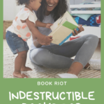 Indestructible Books for Curious Kids