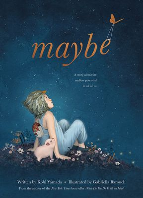 Maybe: A Story About the Endless Potential in All of Us cover
