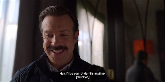"""Ted says, """"I'll be your Underhills anytime."""""""