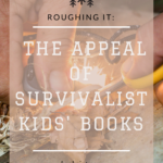 The Appeal of Survivalist Kids' Books graphic