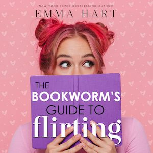 cover image of The Bookworm's Guide to Flirting by Emma Hart