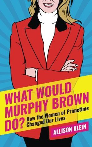 What Would Murphy Brown Do cover