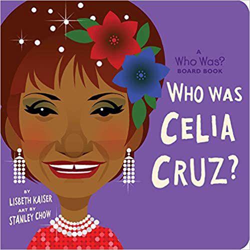 Who Was Celia Cruz board book cover