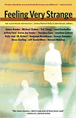cover image of the book Feeling Very Strange: The Slipstream Anthology