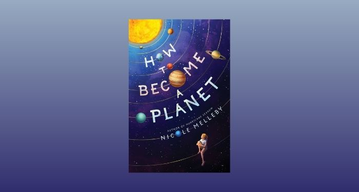 cover image of How to Become a Planet by Nicole Melleby