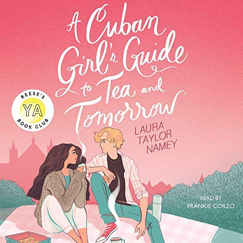 audiobook cover image of A Cuban Girl's Guide to Tea and Tomorrow by Laura Taylor Namey